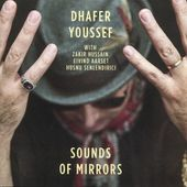 DHAFER YOUSSEF - Sounds Of Mirrors (2018)