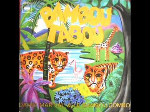 DAVID MARTIAL & BAMBOU COMBO - BAMBOU TABOU PART I
