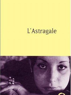 L'astragale / Albertine Sarrazin