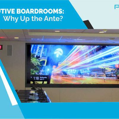 Executive Boardrooms: Why Up the Ante?