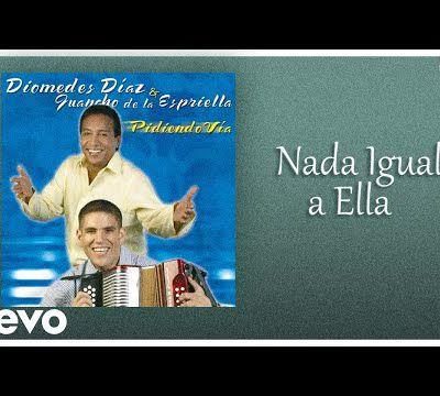 Diomedes Díaz, Juan Mario De La Espriella - Nada Igual A Ella