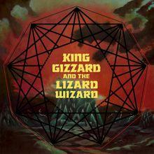 "King Gizzard & The Lizard Wizard - ""nonagon infinity"" (2016)"