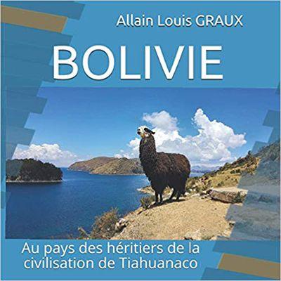 PUBLICATION : BOLIVIE, au pays des héritiers de la civilisation de Tiahuanaco