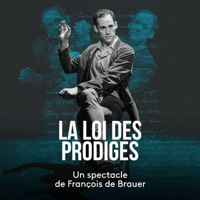 La loi des prodiges de et par François de Brauer