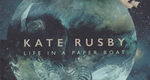"Kate Rusby ""Life in a paper boat ""    Critique"