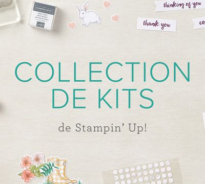 Les kits Stampin'up! créativité et simplicité