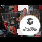 Muschihouse - One Way Ticket (Official)