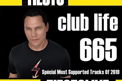 Club Life by Tiësto 665 - december 27, 2019 | Spécial Most Supported Tracks Of 2019