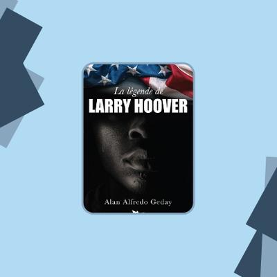 La légende de Larry Hoover