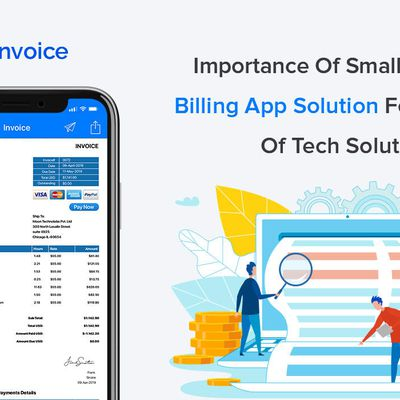Importance Of Small Business Billing App Solution For Any Kind Of Tech Solution