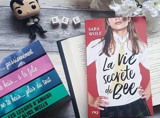 La vie secrète de Bee - Sara Wolf