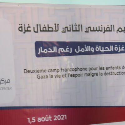 03-08-21- UN DEUXIEME CAMP D'ETE FRANCOPHONE POUR LES ENFANTS DE GAZA MALGRE LA DESTRUCTION (ZIAD MEDOUKH)