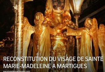 RECONSTITUTION DU VISAGE DE SAINTE MARIE-MADELEINE A MARTIGUES