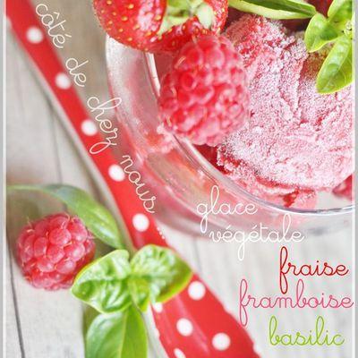 Glace végétale fraise-framboise-basilic … ( sans sorbetière )