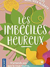 - Les Imbéciles Heureux - de Charlye Ménétrier McGrath