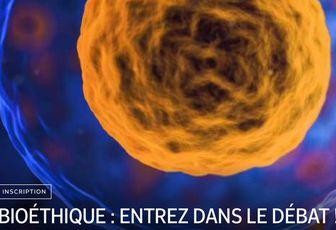 BIOÉTHIQUE : ENTREZ DANS LE DÉBAT !
