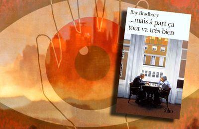 📚 RAY BRADBURY - MAIS À PART çA TOUT VA BIEN (QUICKER THAN THE EYE, 1996)