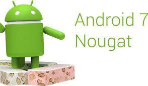 Android 7.0 Nougat déjà sur le Marché