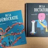 De la Démocratie / De la dictature, 2 albums d'Equipo Plantel, Marta PINA et Mikel CASAL - 2020 (Dès 7 ans) - VIVRELIVRE