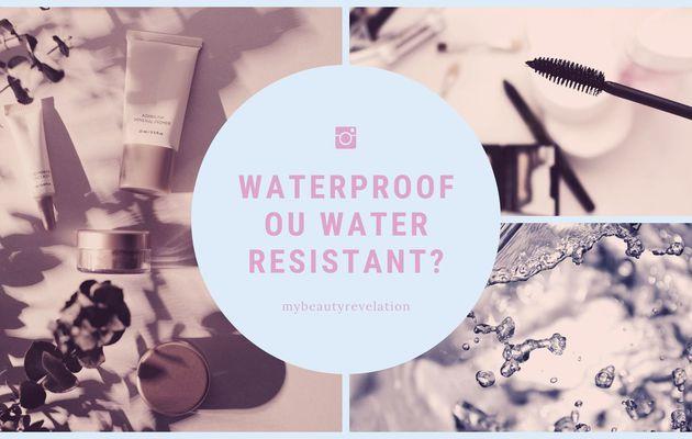 Quelles différences entre Water resistant et Waterproof ?