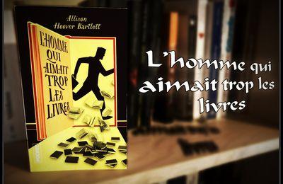 L'homme qui aimait trop les livres - Allison Hoover Bartlett