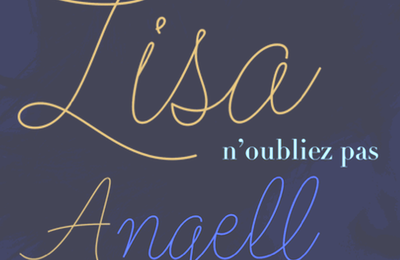 N'oubliez pas ! Lisa angell.