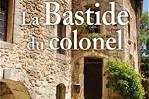 LA BASTIDE DU COLONEL - Florence Roche