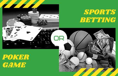 Sports Betting or Poker Game, Which One is More Lucrative Business Idea in 2021?