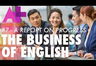 The Business of English Episode Seven: A Report on Progress - INGLESE SENZA SFORZO