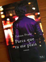 Parce que tu me plais – Fabien Prade