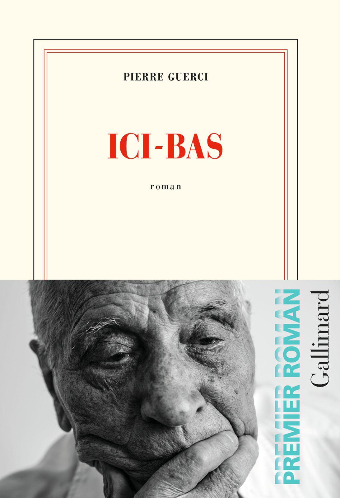Ici Bas (Pierre Guerci, 2021, Ed Gallimard)