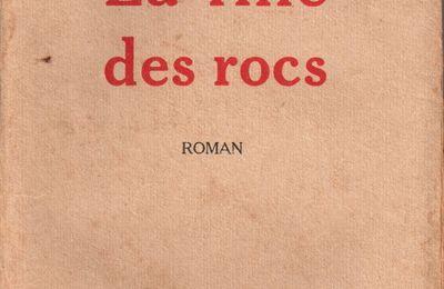 """J.-H. Rosny aîné """"La Fille des rocs"""" (Flammarion - 1928)"""