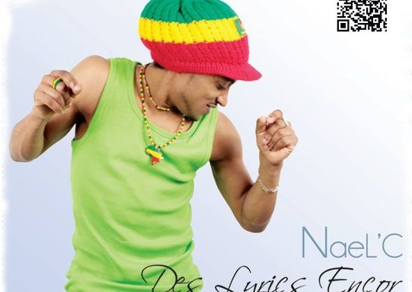 [DANCEHALL] NAEL C - DES LYRICS ENCOR - 2012