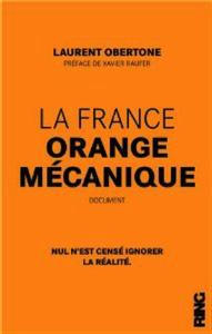 LAURENT OBERTONE – FRANCE ORANGE MÉCANIQUE