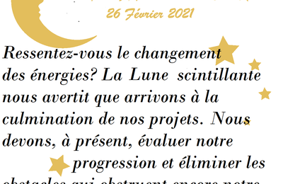 MESSAGES CELESTES 26 FEVRIER 2021