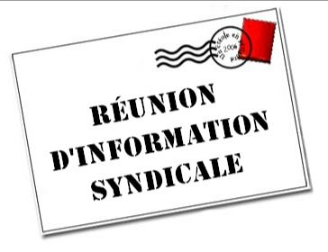 📣 Réunion d'Informations Syndicales 🚨