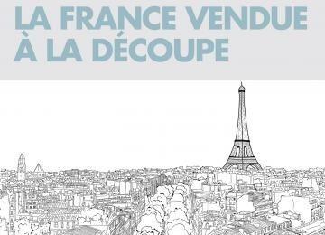 LA FRANCE VENDUE À LA DÉCOUPE un livre de Laurent Izard