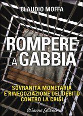 Rompere la Gabbia - Autore: Claudio Moffa