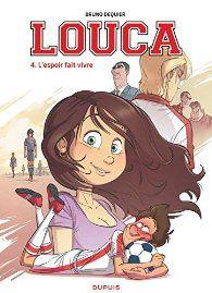 Louca, 4. L'espoir fait vivre