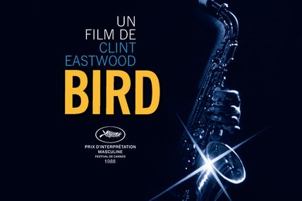 LES BREVES DE GRANDS FILMS : BIRD