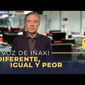 La voz de Iñaki Gabilondo | 11/11/2019 | Diferente, igual y peor