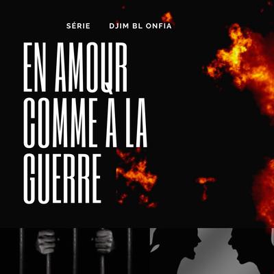 """La série  """"En amour comme à la guerre"""""""