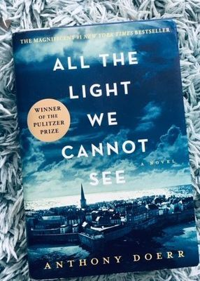 All the Light We Cannot See (by Anthony Doerr)