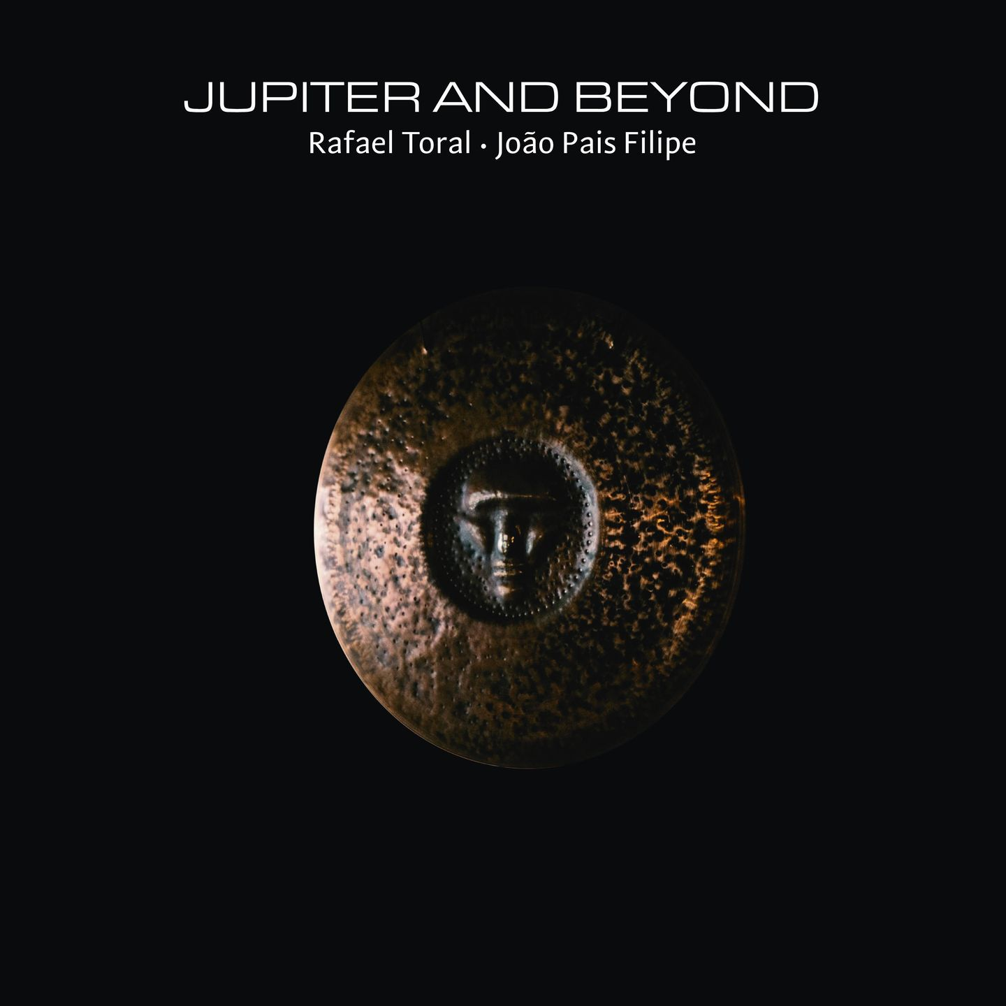 Rafael Toral & João Pais Filipe - Jupiter and Beyond