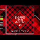 CLUBSTONE feat. R.B.O. - Bagpipes Spirit Anthem (Radio Mix)