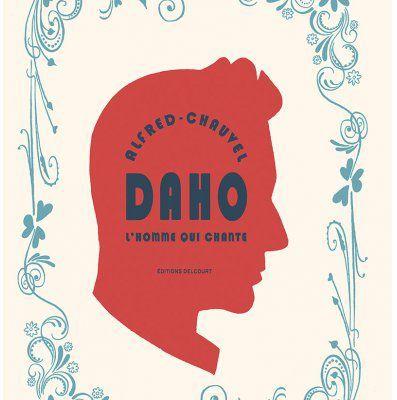 Daho, l'homme qui chante de David Chauvel
