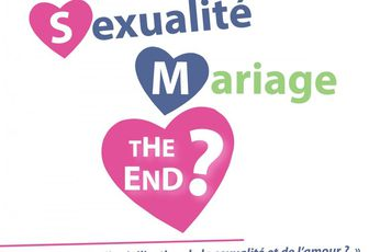 AMOUR, SEXUALITE, MARIAGE, THE END ?