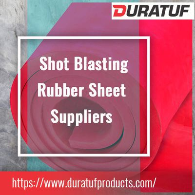 Explore The Importance & Exclusive Facts About Shot Blasting Rubber Sheet