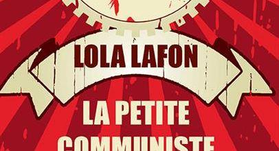La petite communiste qui ne souriait jamais / Lola Lafon