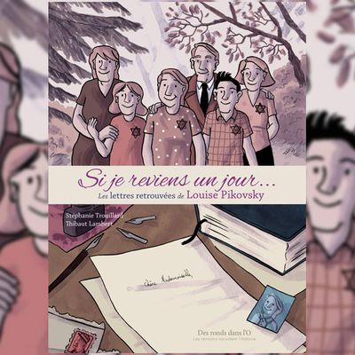 BD : Si je reviens un jour, les lettres retrouvées de Louise Pitovsky, Stéphanie Trouillard et Thibault Lambert, Des Ronds dans l'O,